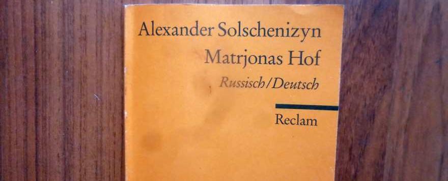 "Alexander Solschenizyn ""Matrjonas Hof"""