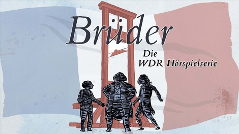 Podcast-Serie: Ein Klangtheater erzählt spektakulär die Große Revolution der Franzosen