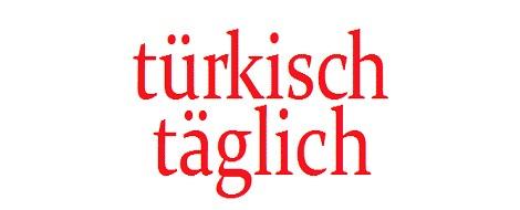 Jeden Tag (mindestens) ein türkisches Wort.