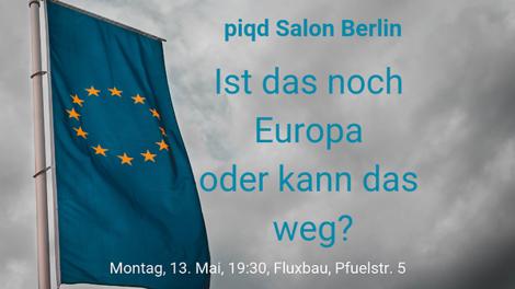piqd Salon Berlin: Ist das noch Europa oder kann das weg?