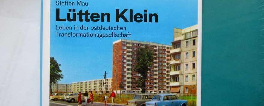 Lütten Klein - Leben in der ostdeutschen Transformationsgesellschaft